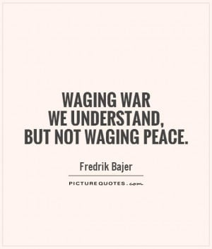 Peace Quotes War Quotes Fredrik Bajer Quotes