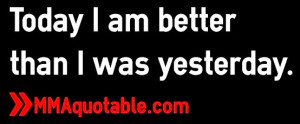 Today I am better than I was yesterday