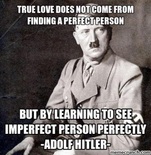 Adolf hitler quotes Oct 13 16:33 UTC 2012
