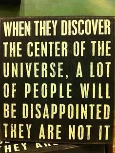 ... the universe funny quotes so true truths things people true stories