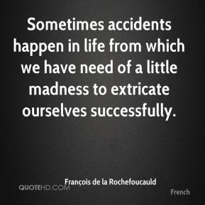 Sometimes accidents happen in life from which we have need of a little ...