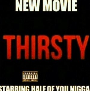 New movie Thirsty...