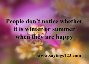 ... Don't Notice Whether It Is Winter Or Summer When They Are Happy