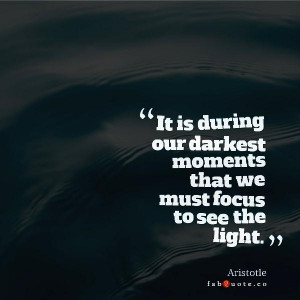 Aristotle focus to see the light quote