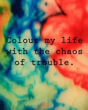 art, chaos, color, colors, life, quotes, text, words, trouble
