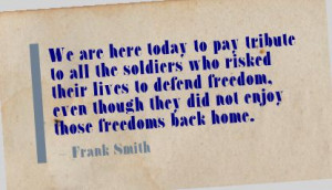 ... /we-are-here-today-to-pay-tribute-to-all-the-soldiers-freedom-quote