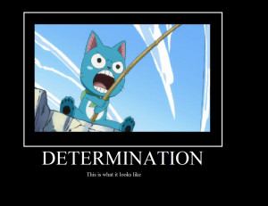 Fairy Tail - Happy Motivational - determination by Cheshireland