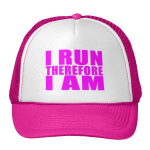 Funny Girl Runners Quotes : I Run Therefore I am Trucker Hat