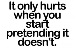 hurt, mfrases, nian, pain, pretend, quote, text, typography