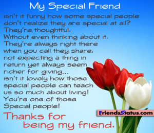 Thank you for being a friend quotes My Special Friend