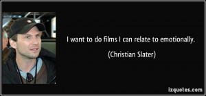 More Christian Slater Quotes