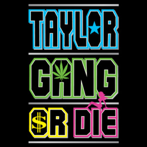 show details for taylor gang or die