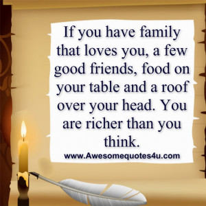 ... your table and a roof over your head. You are richer than you think