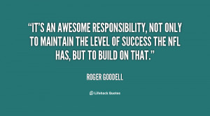 ... the level of success the... - Roger Goodell at Lifehack Quotes
