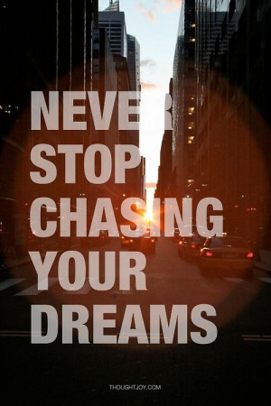 """Never stop chasing your dreams"""" #quote #inspiration #dreams #fire # ..."""