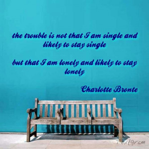 Charlotte Bronte quote- not sure if Charlotte Brontë said that ...