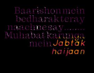 Quotes Picture: baarishon mein bedharak teray naachne say muhabat ...