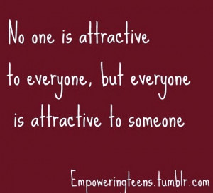No one is attractive quote