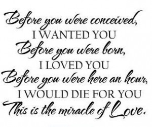 wanted you before you were born i loved you before you were
