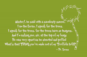 Back > Quotes For > Dr Seuss Quotes Lorax