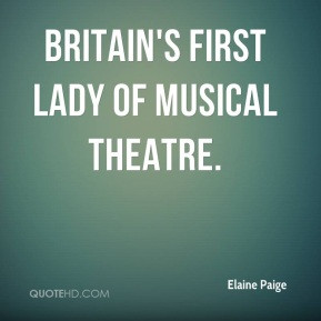 Elaine Paige - BRITAIN'S First Lady of Musical Theatre.