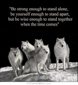... be wise enough to stand together when the time comes Picture Quote #1