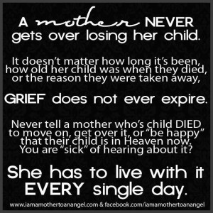 mother never gets over losing her child
