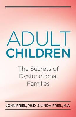 Adult Children Secrets of Dysfunctional Families: The Secrets of ...