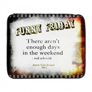 Funny Friday Weekend 17 Inch Laptop Sleeve