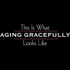 Quotes On Aging Gracefully Images