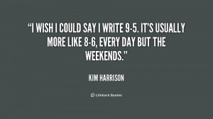quote-Kim-Harrison-i-wish-i-could-say-i-write-221969.png