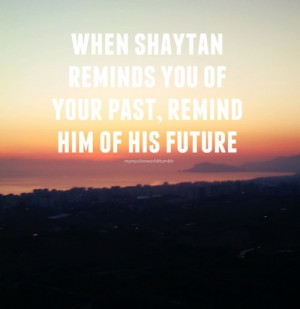 When Shaytan Reminds of Your Past - Islamic Quotes   IslamicArtDB.com