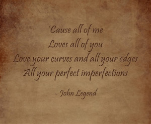 ... for this image include: girl, perfect, john legend, quotes and love