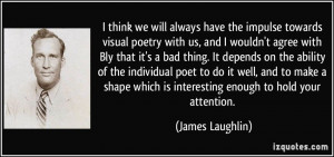More James Laughlin Quotes