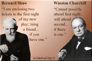 ... enemy, George Bernard Shaw was never shy in expressing his thoughts