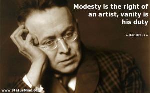 ... of an artist, vanity is his duty - Karl Kraus Quotes - StatusMind.com