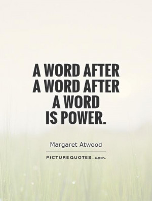 word after a word after a word is power Picture Quote #1