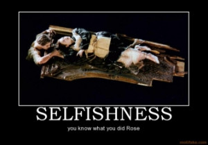 selfishness-titanic-selfishness-rose-jack-demotivational-poster ...