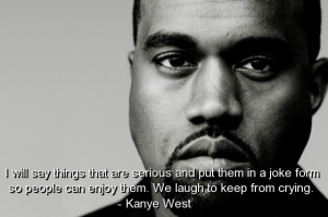 Kanye west, quotes, sayings, quote, laugh, crying, positive