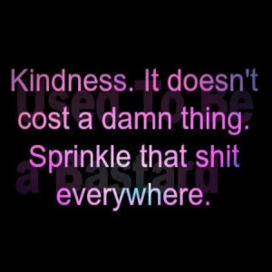 ... Sprinkles, Perspective Quotes, Damn Things, Kindness Quotes Sprinkles