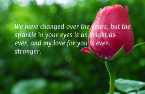 We have changed over the years, but the sparkle in your eyes is as ...