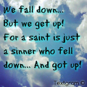 WE FALL DOWN, BUT WE GET UP – QUOTES 2