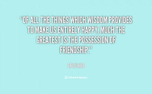epicurus quotes of all the things which wisdom provides to make us