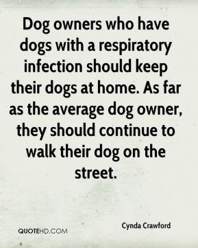 Cynda Crawford - Dog owners who have dogs with a respiratory infection ...