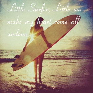 Go Back > Gallery For > Surfing Quotes For Girls