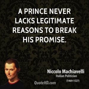prince never lacks legitimate reasons to break his promise.