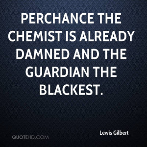Lewis Gilbert Quotes