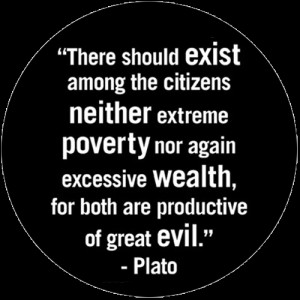... poverty nor again excessive wealth, for both are productive of great