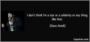 More Dave Attell Quotes