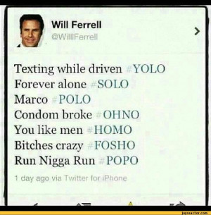 ... via Twitter for Phone,funny pictures,auto,twitter,will ferrell,yolo